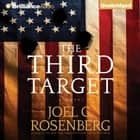 Third Target, The audiobook by Joel C. Rosenberg