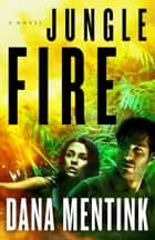 Jungle Fire ebook by Dana Mentink