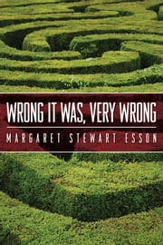 Wrong It Was, Very Wrong ebook by Margaret Stewart Esson