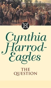 Dynasty 25: The Question - The Question ebook by Cynthia Harrod-Eagles