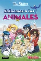 Salvemos a los animales - Vida en Ratford 21 ebook by Tea Stilton, Helena Aguilà