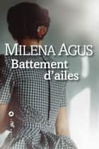 Battement d'ailes ebook by Milena AGUS