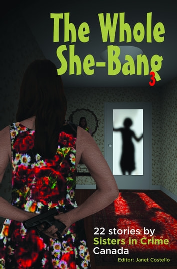 The Whole She-Bang 3 ebook by Janet Costello