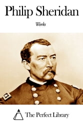 Works of Philip Sheridan ebook by Philip Sheridan