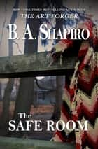 The Safe Room ebook by B. A. Shapiro