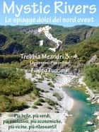 Mystic Rivers - Trebbia, Meandri 3. - 4. ebook by Filippo Tuccimei