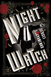 Night Watch - Book One ebook by Sergei Lukyanenko