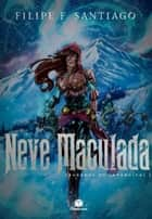 Neve Maculada eBook by Filipe F. Santiago