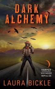 Dark Alchemy ebook by Laura Bickle
