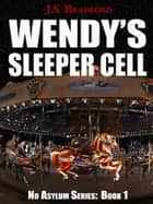 Wendy's Sleeper Cell ebook by J.S. Bradford