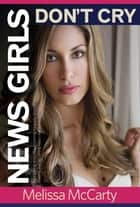 News Girls Don't Cry ebook by Melissa McCarty