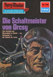 "Perry Rhodan 740: Der Schaltmeister von Orcsy (Heftroman) - Perry Rhodan-Zyklus ""Aphilie"" ebook by William Voltz"