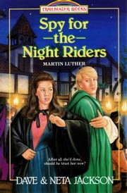 Spy for the Night Riders - Martin Luther ebook by Dave Jackson,Neta Jackson