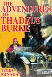 The Adventures Of  Thadeus Burke-Vol1 ebook by MInahan, Terry
