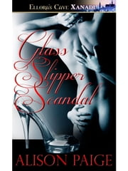 Glass Slipper Scandal ebook by Alison Paige