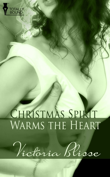 Christmas Spirit Warms the Heart ebook by Victoria Blisse