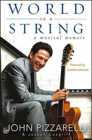 World on a String - A Musical Memoir ebook by John Pizzarelli,Joseph Cosgriff