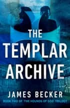 The Templar Archive ebook by