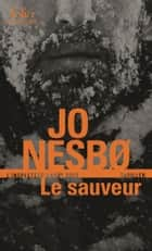 Le sauveur (L'inspecteur Harry Hole) ebook by Jo Nesbo, Alexis Fouillet