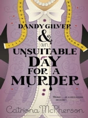 Dandy Gilver and an Unsuitable Day for a Murder ebook by Catriona McPherson