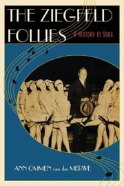 The Ziegfeld Follies - A History in Song ebook by Ann Ommen van der Merwe
