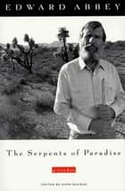 The Serpents of Paradise ebook by Edward Abbey,John Macrae