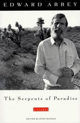 The Serpents of Paradise - A Reader ebook by Edward Abbey