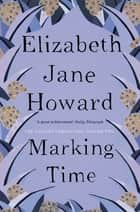 Marking Time: The Cazalet Chronicles 2 ebook by Elizabeth Jane Howard