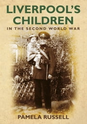Liverpool's Children in the Second World War ebook by Pamela Russell
