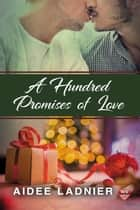 A Hundred Promises of Love ebook by Aidee Ladnier