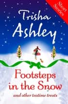 Footsteps in the Snow and other Teatime Treats ebook by Trisha Ashley