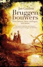 Bruggenbouwers ebook by Jan Guillou, Bart Kraamer