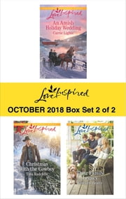 Harlequin Love Inspired October 2018 - Box Set 2 of 2 - An Amish Holiday Wedding\Christmas with the Cowboy\Their Family Legacy ebook by Carrie Lighte, Tina Radcliffe, Lorraine Beatty