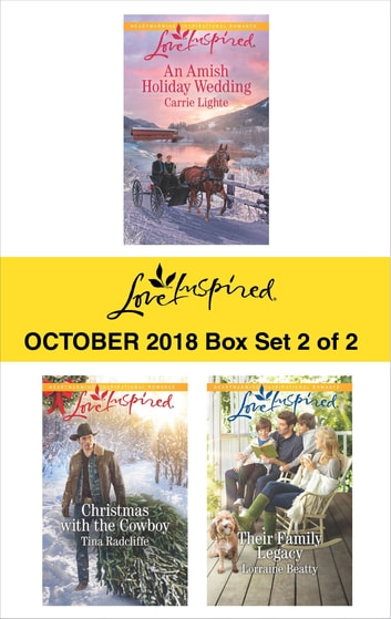 Harlequin Love Inspired October 2018 - Box Set 2 of 2 - An Amish Holiday Wedding\Christmas with the Cowboy\Their Family Legacy ebook by Carrie Lighte,Tina Radcliffe,Lorraine Beatty