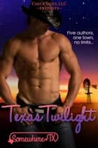 Texas Twilight ebook by Emma Roman, KC Klein, Jodi Vaughn,...