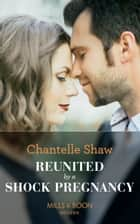 Reunited By A Shock Pregnancy (Mills & Boon Modern) eBook by Chantelle Shaw