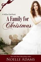 A Family for Christmas ebook by Noelle Adams