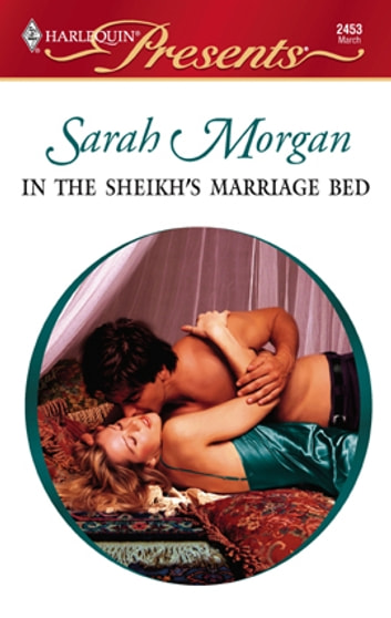 In the Sheikh's Marriage Bed ebook by Sarah Morgan