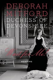 Wait for Me! - Memoirs ebook by Charlotte Mosley,Deborah Mitford, Duchess of Deborah Mitford, Duchess of Devonshire