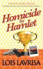 Homicide by Hamlet ebook by Lois Lavrisa