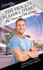 The Hockey Player's Heart ebook by Will Knauss, Jeff Adams