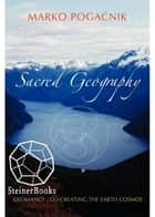 Sacred Geography ebook by Marko Pogacnik