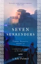 Seven Surrenders ebook by Ada Palmer
