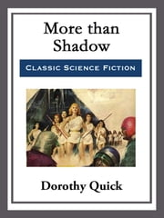 More than Shadow ebook by Dorothy Quick