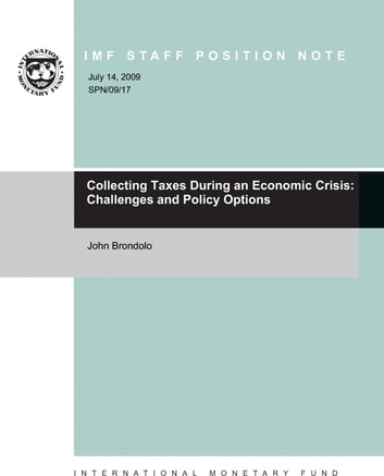 Collecting Taxes During an Economic Crisis: Challenges and Policy Options ebook by John Brondolo