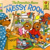 Berenstain Bears and the Messy Room, The ebook by Berenstain, Stan