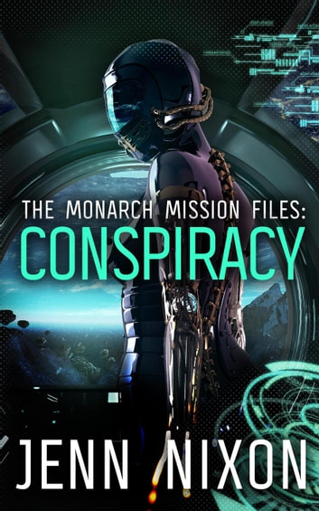 The Monarch Mission Files: Conspiracy - The Monarch Mission Files, #1 ebook by Jenn Nixon