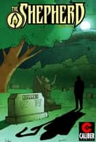 The Shepherd #1 ebook by Andrea Lorenzo Molinari, Roberto Xavier Molinari, Ryan Showers
