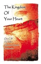 The Kingdom of Your Heart ebook by K.C. Cole