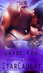 StarCaught ebook by Jaide Fox